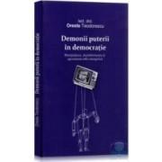 Demonii puterii in democratie - Oreste Teodorescu
