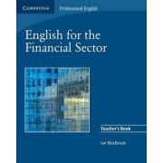 English for the Financial Sector Teacher's Book by Ian Mackenzie