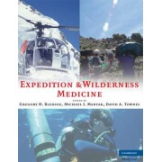 Expedition and Wilderness Medicine by Gregory H. Bledsoe
