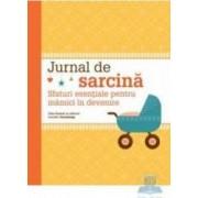 Jurnal de sarcina. Sfaturi esentiale pentru mamici in devenire