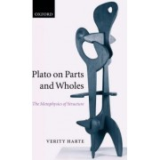 Plato on Parts and Wholes by Verity Harte
