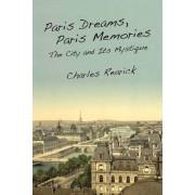 Paris Dreams, Paris Memories by Charles Rearick
