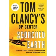 Tom Clancy's Op-Center: Scorched Earth by Captain George Galdorisi