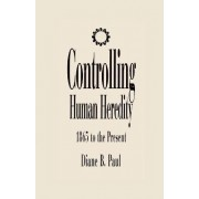 Controlling Human Heredity by D.B. Paul