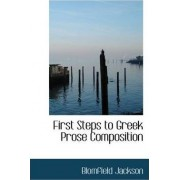 First Steps to Greek Prose Composition by Blomfield Jackson