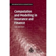 Computation and Modelling in Insurance and Finance by Eric Bolviken