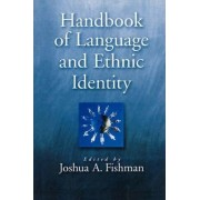 Handbook of Language and Ethnic Identity by Joshua A. Fishman