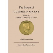 The Papers of Ulysses S. Grant: January 1, 1883-July 23, 1885 Volume 31 by Ulysses S. Grant