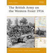 The British Army on the Western Front 1916 by Bruce I. Gudmundsson