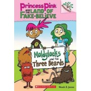 Moldylocks and the Three Beards: A Branches Book (Princess Pink and the Land of Fake-Believe #1) by Noah Z Jones