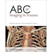 ABC of Imaging in Trauma by Leonard J. King