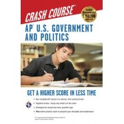 AP U.S. Government and Politics Crash Course by Larry S Krieger