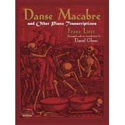 Danse Macabre and Other Piano Transcriptions by Franz Lizst