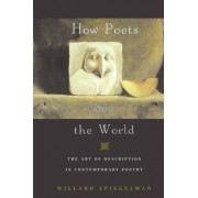 How Poets See the World by Willard Spiegelman