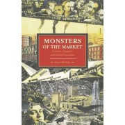 Monsters Of The Market: Zombies, Vampires And Global Capitalism by David McNally