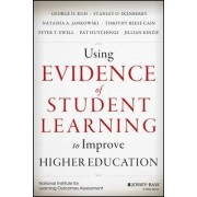 Using Evidence of Student Learning to Improve Higher Education by George D. Kuh