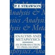 Analysis and Metaphysics by P. F. Strawson