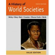 A History of World Societies Value, Combined Volume by University John P McKay