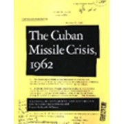 The Cuban Missile Crisis, 1962 by Peter Kornbluh