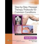 Step-by-Step Massage Therapy Protocols for Common Conditions by Charlotte Michael Versagi