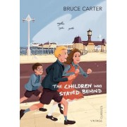 The Children Who Stayed Behind by Bruce Carter
