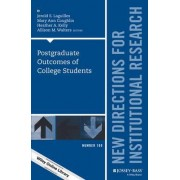 Post-Graduate Outcomes of College Students: New Directions for Institutional Research Number 169 by Heather A. Kelly