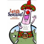 Laugh Scotland! by Allan Morrison