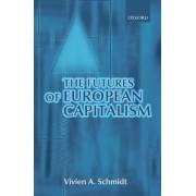 The Futures of European Capitalism by Vivien A. Schmidt
