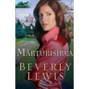 Marturisirea - Beverly Lewis