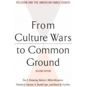 From Culture Wars to Common Ground by Don S. Browning