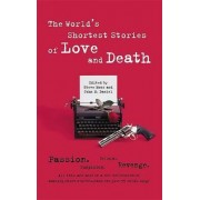 World's Shortest Stories of Love and Death by Steve Hall
