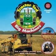 Tractor Ted Big Machines by Alexandra Heard