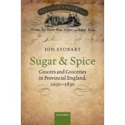 Sugar and Spice by Dr. Jon Stobart