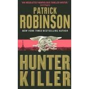 Hunter Killer by Patrick Robinson