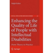 Enhancing the Quality of Life of People with Intellectual Disabilities by Ralph Kober