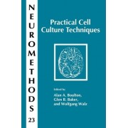 Practical Cell Culture Techniques by Alan A. Boulton