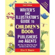 Writer's & Illustrator's Guide to Children's Book Publishers and Agents: Who They Are! What They Want! And How to Win Them Over! by Ellen M. Shapiro