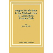 Support for the Poor in the Mishnaic Law of Agriculture by Roger Brooks