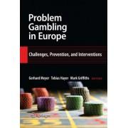 Problem Gambling in Europe by Gerhard Meyer
