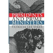 Presidents and Prime Ministers by Patricia L. Sykes