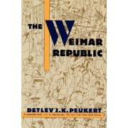The Weimar Republic by Detlev J K Peukert