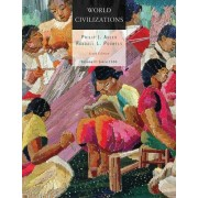 World Civilizations, Volume II by Philip J Adler
