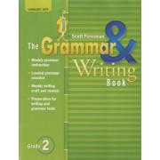 The Grammar & Writing Book, Grade 2 by Pearson Scott Foresman