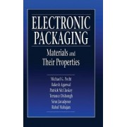 Electronic Packaging Materials and Their Properties by Michael G. Pecht
