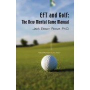 EFT and Golf by Jack Eason Rowe PhD