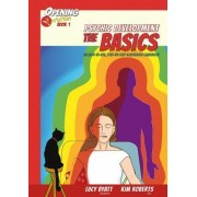 Psychic Development the Basics: An Easy-To-Use, Step-By-Step Illustrated Guidebook