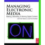 Managing Electronic Media by Joan Van Tassel