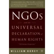 NGO's and the Universal Declaration of Human Rights by William Korey