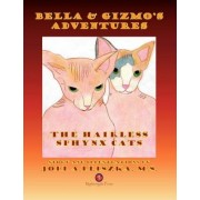 Bella and Gizmo's Adventures - The Hairless Sphynx Cats by Jodi Pliszka