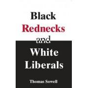 Black Rednecks & White Liberals by Thomas Sowell